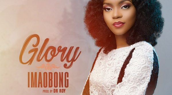 Imaobong – Glory | @bongi4krist